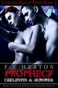 Prophecy: Caelestis and Aurorea by Felicity Heaton