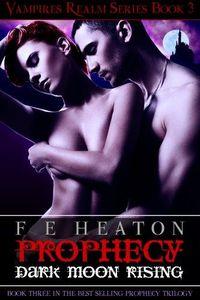 Prophecy: Dark Moon Rising by Felicity Heaton
