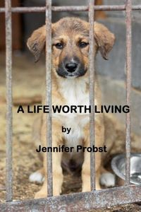 A Life Worth Living by Jennifer Probst