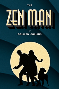 The Zen Man by Colleen Collins