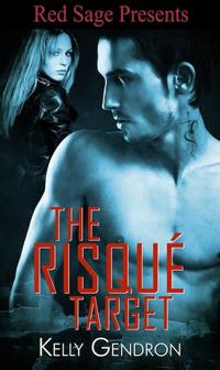 The Risque Target by Kelly Gendron