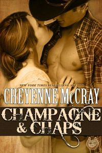 Champagne and Chaps by Cheyenne McCray