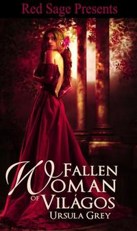 The Fallen Woman of Vil?gos by Ursula Grey
