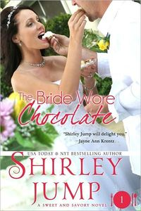 The Bride Wore Chocolate by Shirley Jump