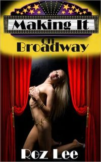 Making It on Broadway by Roz Lee