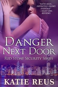 Danger Next Door by Katie Reus