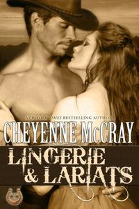 Lingerie & Lariats by Cheyenne McCray