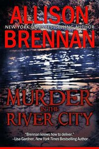 Murder in the River City by Allison Brennan
