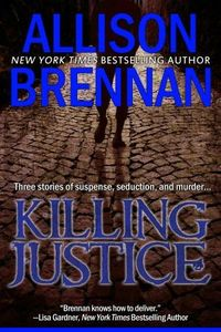 Killing Justice by Allison Brennan