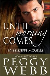 Until Morning Comes by Peggy Webb
