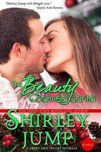 The Beauty Charmed Santa by Shirley Jump