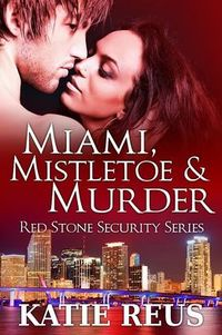 MIAMI, MISTLETOE, AND MURDER