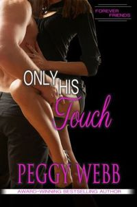 Only His Touch by Peggy Webb