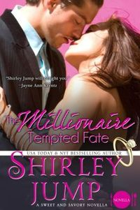 The Millionaire Tempted Fate by Shirley Jump
