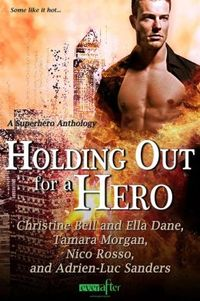 Holding Out for a Hero by Christine Bell