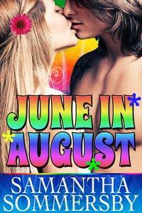 June in August