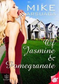 Of Jasmine and Pomegranate