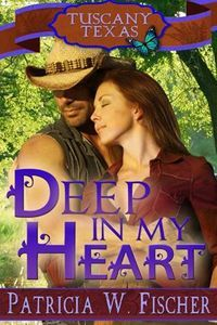 Deep in My Heart by Patricia W. Fischer