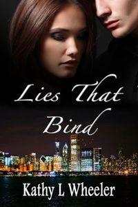 Excerpt of Lies that Bind by Kathy L Wheeler