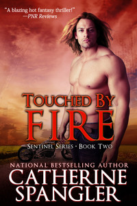Touched by Fire by Catherine Spangler