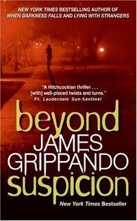 Beyond Suspicion by James Grippando