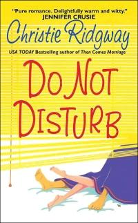 Excerpt of Do Not Disturb by Christie Ridgway