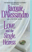 Love and the Single Heiress by Jacquie D'Alessandro