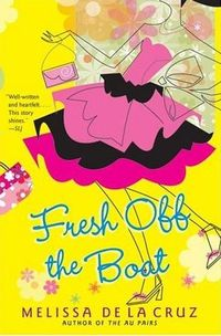 Fresh Off The Boat by Melissa De La Cruz