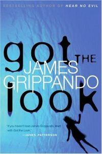 Got the Look by James Grippando