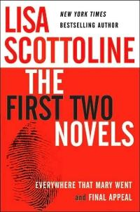 The First Two Novels: Everywhere That Mary Went and Final Appeal by Lisa Scottoline