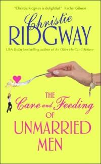The Care and Feeding of Unmarried Men by Christie Ridgway