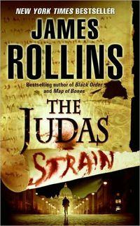 The Judas Strain by James Rollins