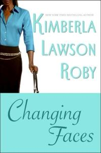 Changing Faces by Kimberla Lawson Roby