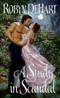 A Study in Scandal by Robyn DeHart