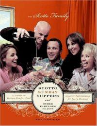 Scotto Sunday Suppers and Other Fabulous Feasts