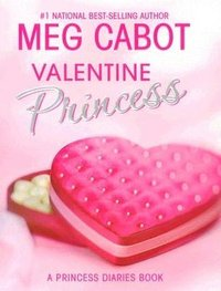 Valentine Princess by Meg Cabot