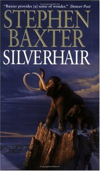 Silverhair by Stephen Baxter