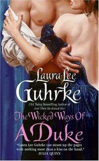 The Wicked Ways of a Duke by Laura Lee Guhrke