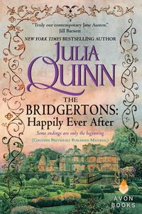 The Bridgertons: Happily Ever After by Julia Quinn