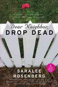 Excerpt of Dear Neighbor, Drop Dead by Saralee Rosenberg