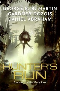 Hunter's Run by Gardner Dozois