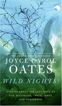 Wild Nights! by Joyce Carol Oates
