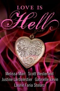 Love Is Hell by Laurie Faria Stolarz