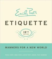 Emily Post's Etiquette, 18th Edition by Lizzie Post