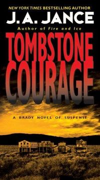 Tombstone Courage by J.A. Jance