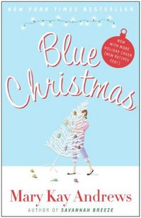 Blue Christmas by Mary Kay Andrews