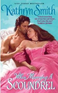 When Marrying a Scoundrel by Kathryn Smith