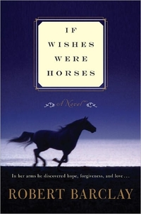 If Wishes Were Horses