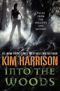 Into The Woods by Kim Harrison