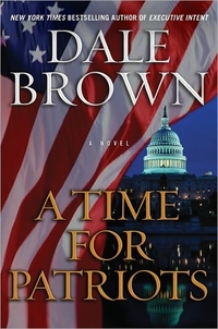 Excerpt of A Time For Patriots by Dale Brown